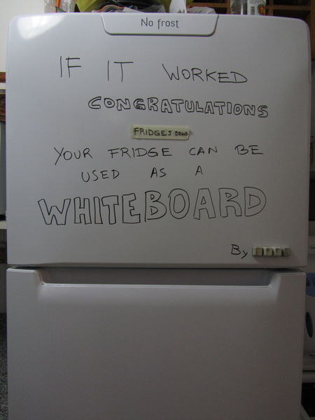 If it worked, congratulations, your fridge can be used as a whiteboard