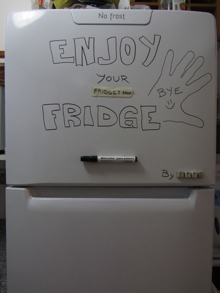 Enjoy your fridge, bye =)